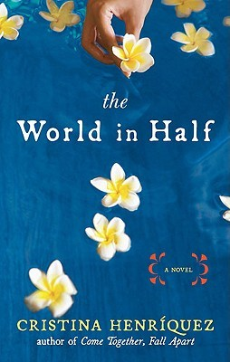 The World in Half by Cristina Henriquez