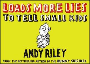 Loads More Lies to Tell Small Kids (Lies to Tell Small Kids)