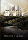 Out of the Midst of Fire