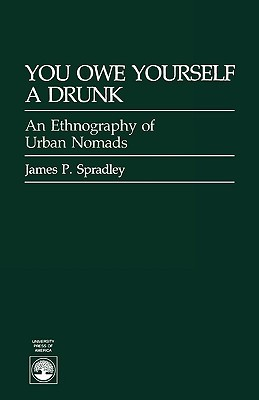 You Owe Yourself a Drunk: Ethnography of Urban Nomads