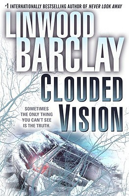 Clouded Vision by Linwood Barclay