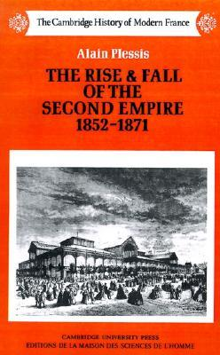 The Rise and Fall of the Second Empire, 1852-1871
