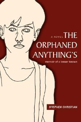 The Orphaned Anything's by stephen christian