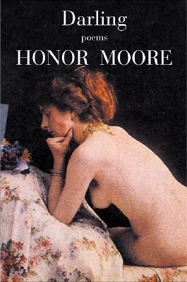 Free Download Darling: Poems PDF by Honor Moore