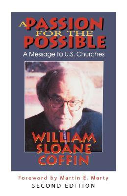 A Passion for the Possible by William Sloane Coffin