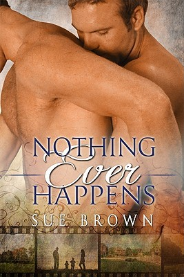 Nothing Ever Happens by Sue  Brown