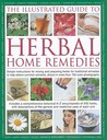 The Complete Illustrated Home Herbal Doctor: How to make and use natural healing herbs and remedies, shown in over 750 clear and colourful photographs
