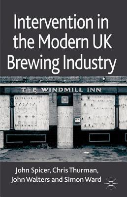 Intervention in the Modern UK Brewing Industry
