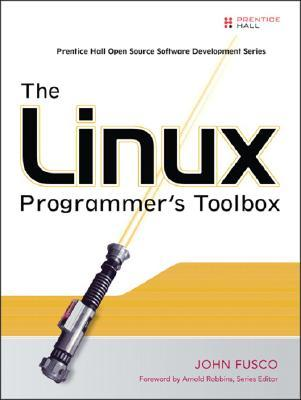 The Linux Programmer's Toolbox by John Fusco