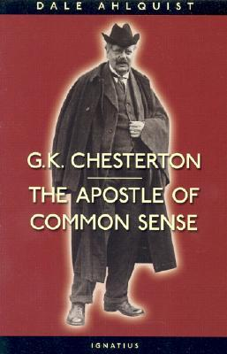 G. K. Chesterton: The Apostle of Common Sense