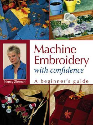 Machine Embroidery with Confidence: A Beginner
