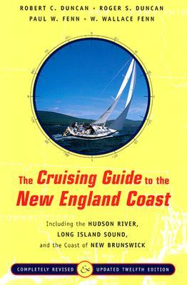 The Cruising Guide to the New England Coast by Robert C. Duncan