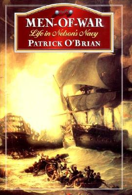 Download online for free Men-of-War: Life in Nelson's Navy by Patrick O'Brian PDF