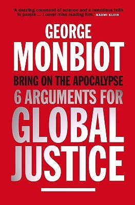 Bring on the Apocalypse by George Monbiot