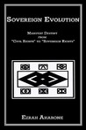 Sovereign Evolution: Manifest Destiny from Civil Rights to Sovereign Rights