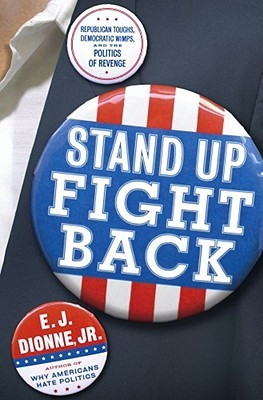 Stand Up Fight Back by E.J. Dionne Jr.