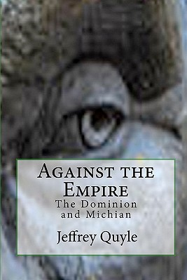 Against the Empire by Jeffrey Quyle