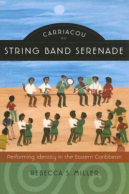 Carriacou String Band Serenade: Performing Identity in the Eastern Caribbean