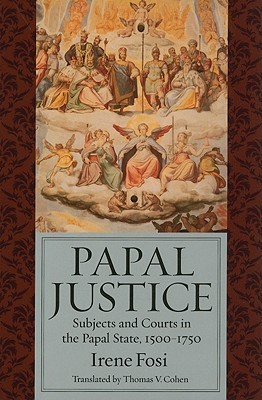 Papal Justice by Irene Fosi