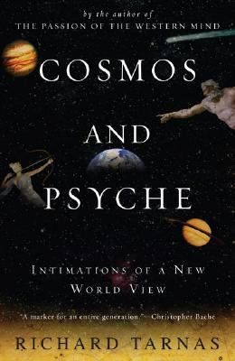 Cosmos and Psyche by Richard Tarnas