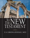 An Introduction to the New Testament by D.A. Carson