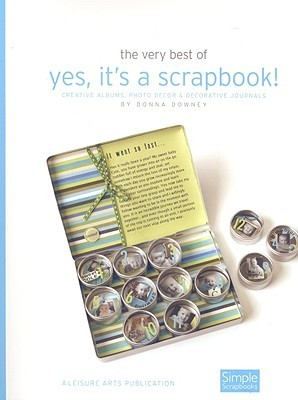 Yes, It's a Scrapbook! (Leisure Arts #4624)