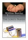 The Lord's Prayer: What The Bible Tells Us About The Lord's Prayer (Insights)