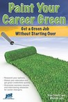 Paint Your Career Green: Get A Green Job Without Starting Over