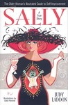 Sally: The Older Woman's Illustrated Guide to Self-Improvement