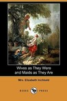 Wives as They Were and Maids as They Are (Dodo Press)