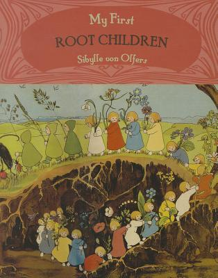 My First Root Children by Sibylle von Olfers