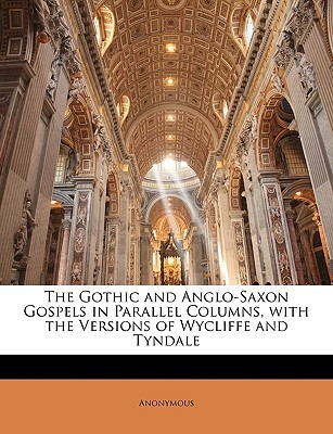 The Gothic and Anglo-Saxon Gospels in Parallel Columns, with ... by Joseph Bosworth