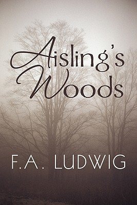 Aisling's Woods by Fred A. Ludwig