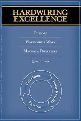 Hardwiring Excellence by Quint Studer