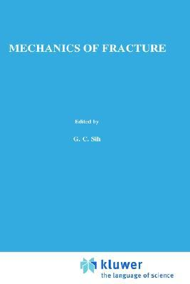 Mechanics Of Fracture: Methods Of Analysis And Solutions Of Crack Problems Vol 1