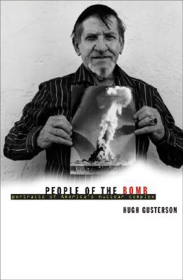 People Of The Bomb: Portraits of America�s Nuclear Complex
