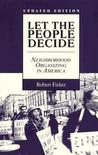 Social Movements Past and Present Series: Let the People Decide: Neighborhood Organizing in America, Updated Edition (Twayne's Social Movements Past & Present)
