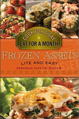Read Frozen Assets Lite and Easy: Cook for a Day, Eat for a Month by Deborah Taylor-Hough PDF