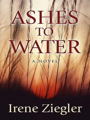 Ashes to Water by Irene Ziegler