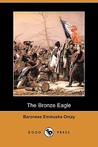 The Bronze Eagle by Emmuska Orczy