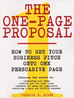 The One-Page Proposal by Patrick G. Riley