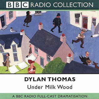 Under Milk Wood (BBC Radio Collection)