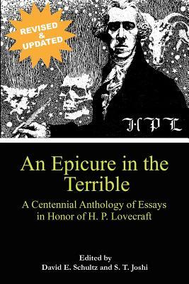 An Epicure in the Terrible: A Centennial Anthology of Essays in Honor of H. P. Lovecraft