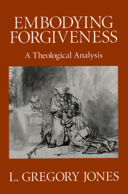 Embodying Forgiveness: A Theological Analysis