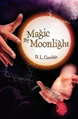 Magic by Moonlight (The Amulet Series, #2)