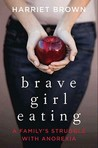 Brave Girl Eating by Harriet  Brown