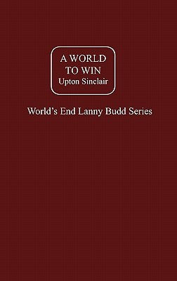 A World to Win by Upton Sinclair