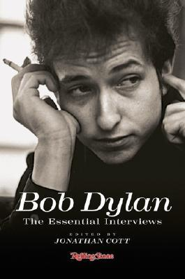 The Essential Interviews by Bob Dylan