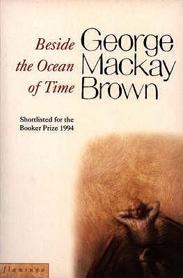 Beside The Ocean Of Time by George Mackay Brown