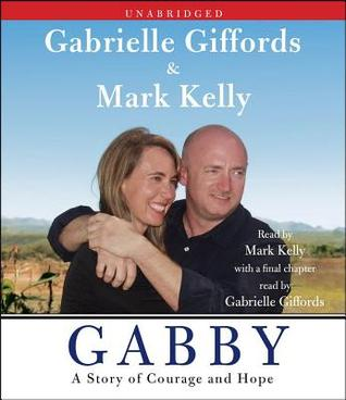 Get Gabby: A Story of Courage and Hope by Gabrielle Giffords, Mark  Kelly PDF